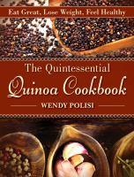 The Quintessential Quinoa Cookbook