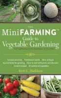 The Mini Farming Guide to Vegetable Gardening