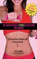 The high intensity fitness revolution for women : a fast and easy workout with amazing results