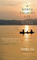 A north country life : tales of woodsmen, waters, and wildlife