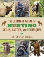 The Ultimate Guide to Hunting Skills, Tactics, and Techniques