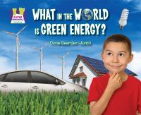 What in the World Is Green Energy?