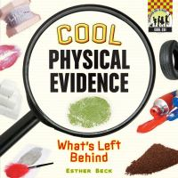 Cool Physical Evidence