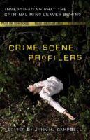 Crime Scene Profilers: Investigating What The Criminal Mind Leaves Behind