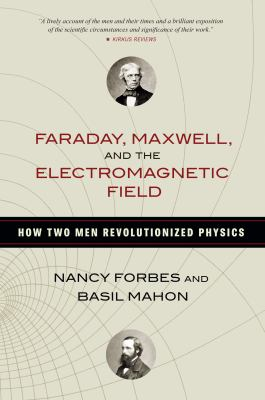 Cover image for Faraday, Maxwell, and the Electromagnetic Field
