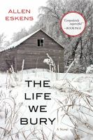 Cover of The life we bury : a novel