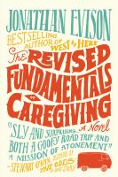 The Revised Fundamentals of Caregiving, by Jonathan Evison