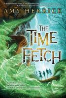 The Time Fetch : a novel
