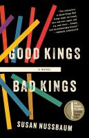 Good kings bad kings : a novel