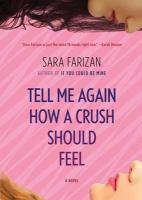 Tell Me Again How A Crush Should Feel