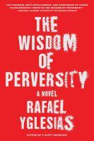 The Wisdom of Perversity