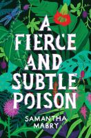 A Fierce and Subtle Poison