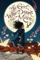 The Girl Who Drank the Moon, by Kelly Barnhill