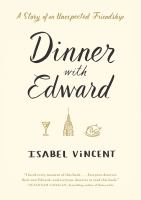 Dinner With Edward, the Story of A Remarkable Friendship