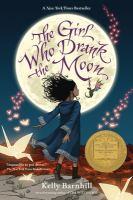 The Girl Who Drank the Moon by Kelly Regan Barnhill
