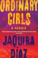 Cover of Ordinary Girls: A Memoir
