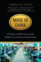 Made in China : a prisoner, an SOS letter, and the hidden cost of America's cheap goods