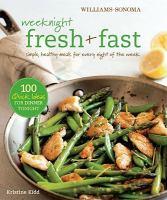 Weeknight Fresh + Fast