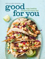 Good for you : [easy, healthy recipes for every day]