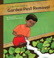 A Green Kid's Guide to Garden Pest Removal