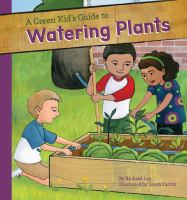 A Green Kid's Guide to Watering Plants