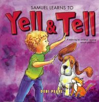 Samuel Learns To Yell And Tell