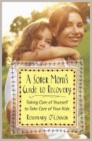 A Sober Mom's Guide to Recovery