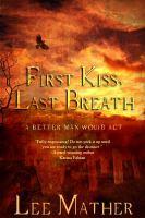 First Kiss, Last Breath