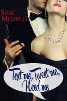 Text Me, Tweet Me, Need Me