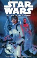 Star wars. Volume two, From the ruins of Alderaan