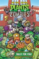 Plants vs. Zombies. Bully for you