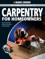 The Complete Guide to Carpentry for Homeowners