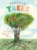 Strange Trees and the Stories Behind Them