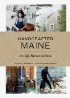Handcrafted Maine: Art, Life, Harvest, and Home