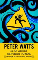 Peter Watts Is An Angry, Sentient Tumor