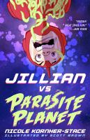 Jillian vs parasite planet280 pages : illustrations ; 23 cm