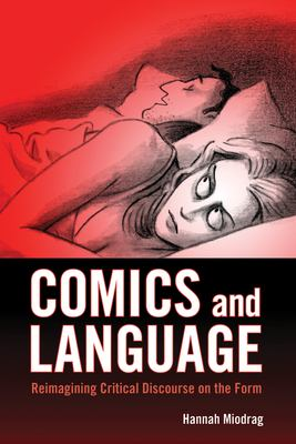 Comics and language : reimagining critical discourse on the form