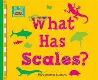 What Has Scales?
