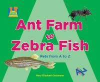Ant Farm to Zebra Fish