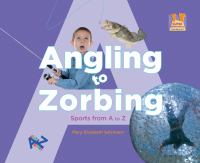 Angling to Zorbing