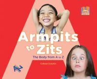 Armpits to Zits