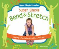 Super Simple Bend & Stretch