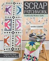 Scrap Patchwork, Traditionally Modern Quilts