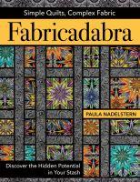 Fabricadabra, Simple Quilts, Complex Fabric