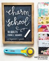 """Charm School--18 Quilts From 5"""" Squares"""