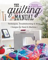Quilting Manual: Techniques, Troubleshooting and More