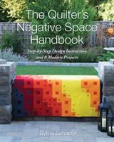 The Quilter's Negative Space Handbook
