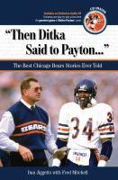 Then Ditka Said to Payton