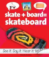 Skate + Board = Skateboard