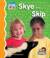 Skye and Skip